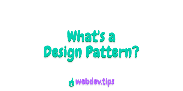 What's a Design Pattern?